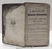 The Emperor Marcus Antoninus His Conversation with Himself (Meditations) by  Jeremy (Transl.) Collier - 1st Edition - 1701 - from BohemianBookworm and Biblio.com