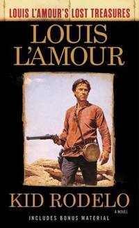 Kid Rodelo Louis l'Amour's Lost Treasures : A Novel