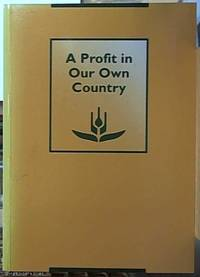 image of A Profit in Our Own Country: Record of the Seminar Conducted by the Crawford Fund for International Agricultural Research, Parliament House, Canberra, May 17, 1994