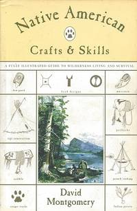 image of Native American Crafts & Skills: A Fully Illustrated Guide to Wilderness  Living and Survival