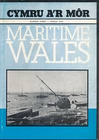 Cymru a'r Môr. Maritime Wales. No 3 March 1978 by  John [eds.]  Bryn; Stubbs - First Edition - 1978 - from Barter Books Ltd and Biblio.com