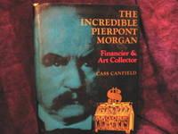 image of The Incredible Pierpont Morgan - Financier and Art Collector
