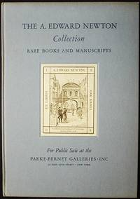 The Rare Books and Manuscripts Collected by the Late A. Edward Newton: Public Sale part one on April 16, 17 and 18, Part two on May 14, 15 and 16, Part three dates to be announced; by order of E. Swift Newton and Brandon Barringer, Executors