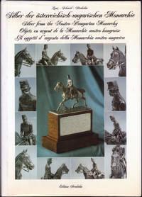 Silber der Osterreichisch-Ungarischen Monarchie = Silver from the Austro-Hungarian monarch = Objets en argent de la monarchie austro-hongroise = Gli oggetti d'argento della monarchia Austro-Ungarica