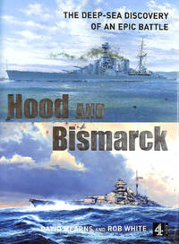 Hood and Bismarck: The Deep-Sea Discovery of an Epic Battle