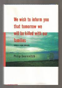 We Wish To Inform You That Tomorrow We Will Be Killed With Our Families:  Stories From Rwanda  - 1st Edition/1st Printing