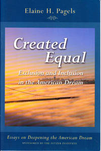 Created Equal, Exclusion and Inclusion in the American Dream (Essays on Deepening the American Dream, 4)
