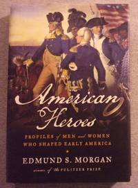 image of American Heroes: Profiles of men and Women Who Shared Early America