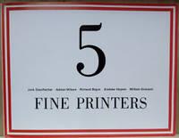 Five Fine Printers:  Jack Stauffacher, Adrian Wilson, Richard Bigus,  Andrew Hoyem, William Everson