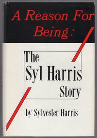 A Reason for Being: The Syl Harris Story by  Sylvester HARRIS - Signed First Edition - 1989 - from Between the Covers- Rare Books, Inc. ABAA (SKU: 446339)