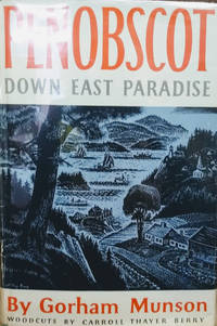 Penobscot:  Down East Paradise by  Gorham Munson - First Edition; First Printing - 1959 - from Old Saratoga Books and Biblio.com