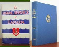 image of The Naval Service Of Canada. Its Official History. Volume I Origins and Early Years