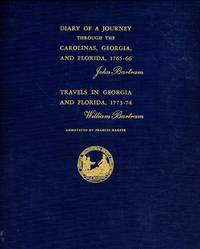 Diary of a Journey through the Carolinas, Georgia, and Florida, 1765-66 & Travels in Georgia and Florida. 1773-74 [Two Volumes in One]