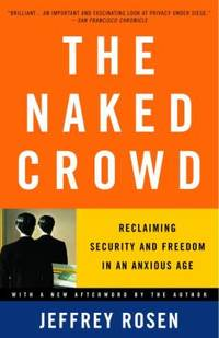 image of The Naked Crowd : Reclaiming Security and Freedom in an Anxious Age