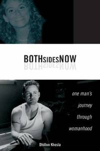 Both Sides Now : One Man's Journey Through Womanhood