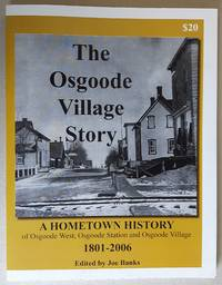 The Osgoode Village Story: A Hometown History of Osgoode West, Osgoode Station and Osgoode Village