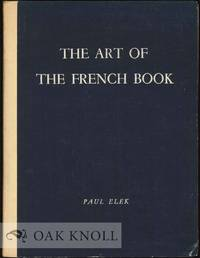 ART OF THE FRENCH BOOK, FROM EARLY MANUSCRIPTS TO THE PRESENT TIME.|THE by  Andre (editor) Lejard - Hardcover - 1947 - from Oak Knoll Books/Oak Knoll Press (SKU: 3848)