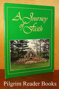 A Journey Of Faith: The Shrine Of St. Ann, Cormac, Ontario. 1938-1988.