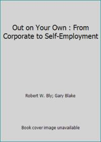 image of Out on Your Own : From Corporate to Self-Employment