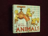 The Little Big Book of Animals. Activities, Songs, Poetry, Stories, Facts, Games, Sayings,...