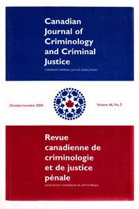 Canadian Journal of Criminology and Criminal Justice October 2004 Volume  46, No. 5