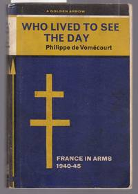 image of Who Lived to Dee the Day - France in Arms 1940-45