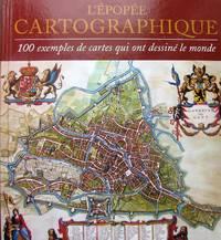 image of L'Épopée cartographique : 100 exemples de cartes qui ont dessiné le monde