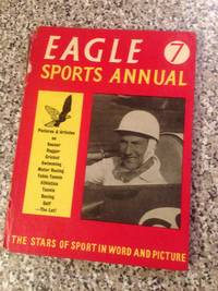 EAGLE SPORTS ANNUAL 7 by  No Author - Hardcover - 1958 - from Barmas Books  and Biblio.com