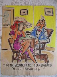 """NO MR. BROWN, I'M NOT NEAR SIGHTED, I'M JUST BASHFUL !!"" - Risque, One Panel..."