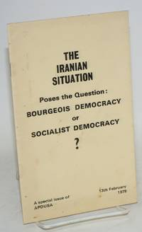 image of The Iranian Situation Poses the Question: Bourgeois Democracy or Socialist Democracy