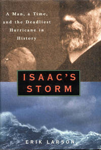 image of Isaac's Storm : A Man, a Time, and the Deadliest Hurricane in History