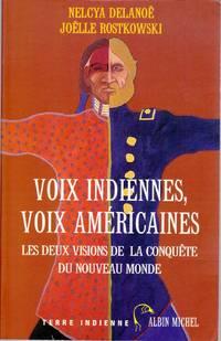 Voix indiennes, voix américaines.   Les deux visions de la conquête du Nouveau Monde.