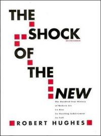 image of The Shock of The New: Art and the Century of Change