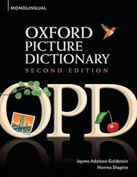 Oxford Picture Dictionary Second Edition: Monolingual (American English) Dictionary: Monolingual...