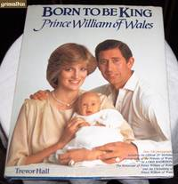 Born to be King: Prince William of Wales