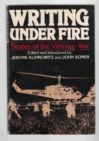 Writing under Fire Stories of the Vietnam War