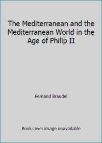 image of The Mediterranean and the Mediterranean World in the Age of Philip II