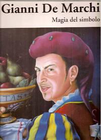 Gianni De Marchi: Magia Del Simbolo