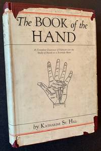 image of The Book of the Hand: A Complete Grammar of Palmistry for the Study of Hands on a Scientific Basis (In Dustjacket)