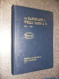 The Handstamps of Wells, Fargo & Co. 1852 to 1895