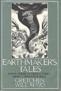 Earthmaker's Tales: North American Indian Stories About Earth Happenings