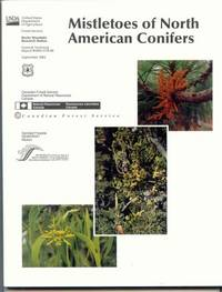 Mistletoes of North American Conifers. General technical report of the Rocky Mountain Research Station : GTR-98 [USDA]