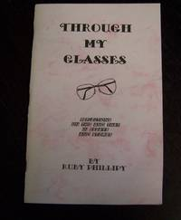Through My Glasses : Reflections on This and That in Essays and Stories by  Ruby Phillipy - Paperback - 1996 - from Defunct Books (SKU: 005220)