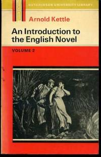 Introduction to the English Novel : Volume 2 by  Arnold Kettle - Paperback - Second Edition Reprint - 1972 - from YesterYear Books (SKU: 031931)