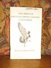 The Birds Of San Luis Obispo County California by  Tom Edell - Paperback - 1st Edition - 1985 - from Brass DolphinBooks and Biblio.com