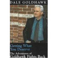 GETTING WHAT YOU DESERVE The Adventures of Goldhawk Fights Back