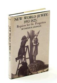 New World Jewry: 1493-1825, Requiem for the Forgotten