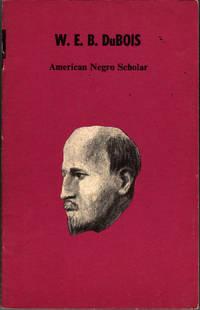 W.E.B. DuBois: American Negro Scholar