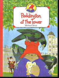 Paddington at the Tower by  Michael Bond - Paperback - First Thus  - 1994 - from Granada Bookstore  (Member IOBA) and Biblio.com