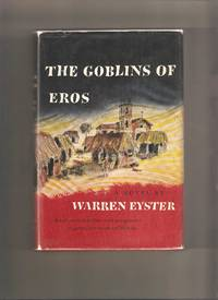 The Goblins of Eros by  Warren Eyster - 1st Edition 1st Printing - 1957 - from Lost Pages & Forgotten Words (SKU: 002600)